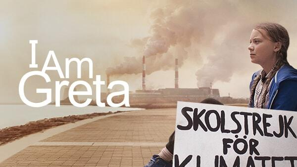 I Am Greta -- The story of teenage climate activist Greta Thunberg is told through compelling, never-before-seen footage in this intimate documentary from Swedish director Nathan Grossman. Starting with her one-person school strike for climate action outside the Swedish Parliament, Grossman follows Greta—a shy student with Asperger's—in her rise to prominence and her galvanizing global impact as she sparks school strikes around the world. The film culminates with her extraordinary wind-powered voyage across the Atlantic Ocean to speak at the UN Climate Action Summit in New York City.