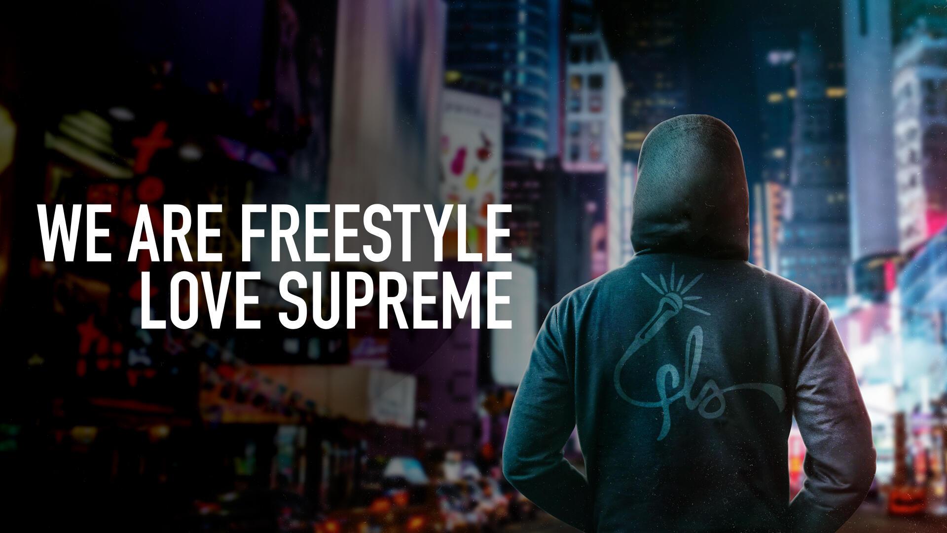 We_Are_Freestyle_Love_Supreme_16x9