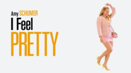 Title art for I Feel Pretty featuring comedian Amy Schumer.