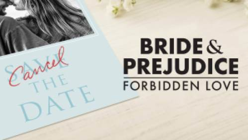 title art for Bride and Prejudice, forbidden love, featuring a Save the Date invitation with 'cancel' written on it in red marker