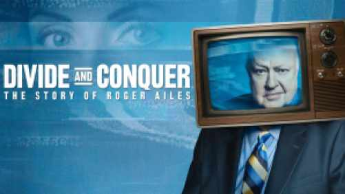 title art for Divide and Conquer: The Story of Roger Ailes, featuring Ailes with a television over his face.